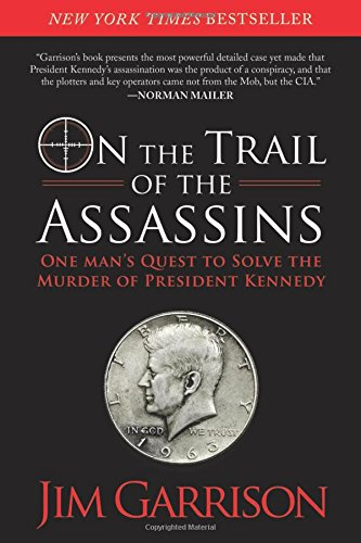 On the Trail of the Assassins: One Man's Quest to Solve the Murder of President Kennedy PDF