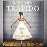 Sex and Stravinsky | Barbara Trapido
