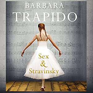 Sex and Stravinsky | [Barbara Trapido]