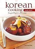 Korean Cooking Made Easy: Simple Meals in Minutes [Korean Cookbook, 56 Recpies] (Learn to Cook Series)