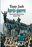 Après-Guerre: Une histoire de l'Europe depuis 1945