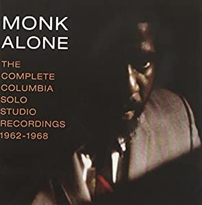 Monk Alone: The Complete Columbia Solo Studio Recordings 1962-1968