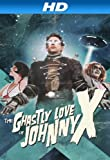 The Ghastly Love of Johnny X [HD]