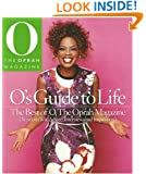 O's Guide to Life: The Best of O, the Oprah Magazine