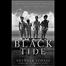 Black Tide: The Devastating Impact of the Gulf Oil Spill (       UNABRIDGED) by Antonia Juhasz Narrated by Nicol Zanzarella