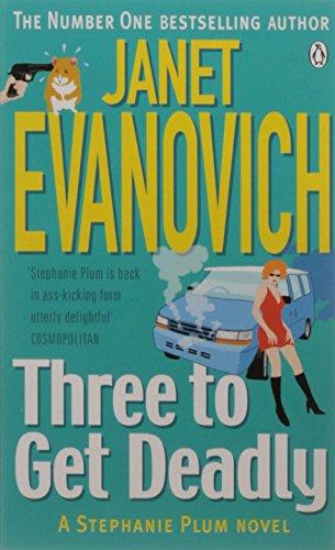 Three to Get Deadly (Stephanie Plum 03)