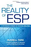 The Reality of ESP: A Physicists Proof of Psychic Abilities