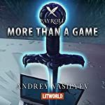 Fayroll - More Than a Game: Epic LitRPG Adventure, Book 1 | Andrey Vasilyev