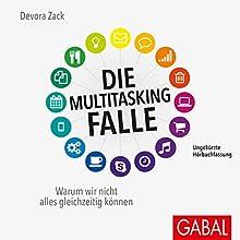 Die Multitasking-Falle: Warum wir nicht alles gleichzeitig können Hörbuch von Devora Zack Gesprochen von: Susanne Grawe, Gordon Piedesack