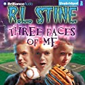 Three Faces of Me (       UNABRIDGED) by R. L. Stine Narrated by Nick Podehl