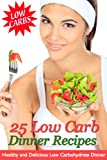 51qKyWFjAGL. SL160  25 Low Carb Dinner Recipes   Healthy and Delicious Low Carbohydrate Dinners