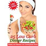 25 Low Carb Dinner Recipes - Healthy and Delicious Low Carbohydrate Dinners ~ Cooking Penguin
