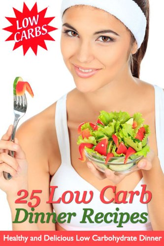 25 Low Carb Dinner Recipes - Healthy and Delicious Low Carbohydrate Dinners