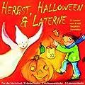Herbst, Halloween und Laterne: F�r den Herbst: 5 Herbstlieder - 5 Halloweenlieder - 5 Laternenlieder f�r Kinder