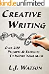 Creative Writing: Over 200 Prompts an...