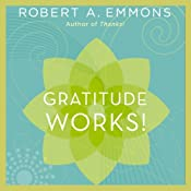Gratitude Works!: A 21-Day Program for Creating Emotional Prosperity | [Robert A. Emmons]