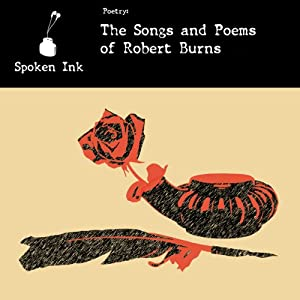 Spoken Ink Poetry: The Songs and Poems of Robert Burns | [Robert Burns]