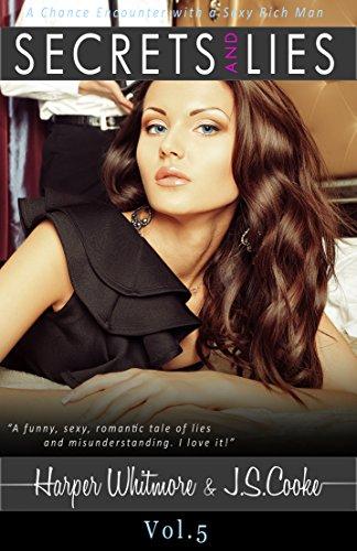 Secrets and Lies: A Cliffhanger Serial.: A Chance Encounter with a Sexy Rich Man (Alpha Billionaire Romance Book 5) PDF