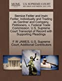 img - for Bernice Feitler and Irwin Feitler, Individually and Trading as Gardner and Company, Petitioners, v. Federal Trade Commission. U.S. Supreme Court Transcript of Record with Supporting Pleadings book / textbook / text book