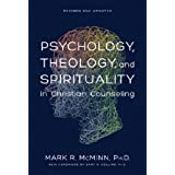 Psychology, Theology, and Spirituality in Christian Counseling (AACC Library) ~ Mark R. McMinn