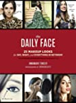 The Daily Face: 25 Makeup Looks for D...