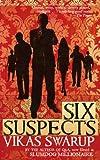 Vikas Swarup Six Suspects: Detective Fiction