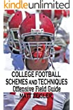 College Football Schemes and Techniques: Offensive Field Guide (English Edition)