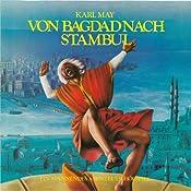 Von Bagdad nach Stambul (Hörspielklassiker 9) | Karl May