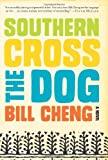 Southern Cross the Dog: A Novel