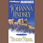 Tender Rebel: A Malory Novel (       UNABRIDGED) by Johanna Lindsey Narrated by Laural Merlington