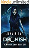 Dronish (A Walker Saga Book 6)