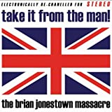 Take It From The Manby Brian Jonestown Massacre
