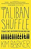 img - for The Taliban Shuffle: Strange Days in Afghanistan and Pakistan book / textbook / text book