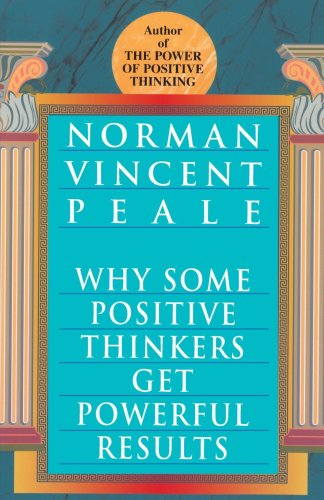 Why Some Positive Thinkers Get Powerful Results: Ballentine Books Edition