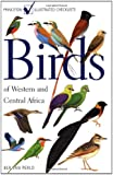 Birds of Western and Central Africa: (Princeton Illustrated Checklists)