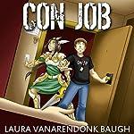 Con Job: A Murder Mystery   Laura VanArendonk Baugh