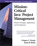 img - for Mission-Critical Java(TM) Project Management: Business Strategies, Applications, and Development by Dennis Gregory Rubin James R. (1998-09-09) Paperback book / textbook / text book
