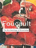 Archaeology of Knowledge (Routledge Classics) (0415287529) by Michel Foucault