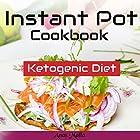 Instant Pot Cookbook: Complete Guide for Ketogenic Diet & Paleo Diet Recipes, 41 Low-Carbs, & Gluten Free Hörbuch von Anas Malla Gesprochen von: Dave Wright