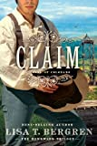Claim: A Novel of Colorado (... - Lisa T. Bergren
