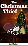 The Christmas Thief: A Children s Picture Book