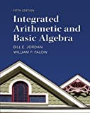 9780321828149: Integrated Arithmetic and Basic Algebra Plus NEW MyMathLab with Pearson eText -- Access Card Package (5th Edition)