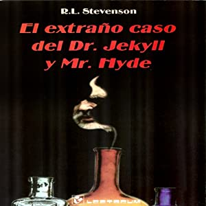 El Extrano Caso del Dr. Jekyll y Mr. Hyde [The Strange Case of Dr. Jekyll and Mr. Hyde] | [Robert Louis Stevenson]