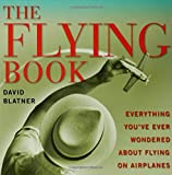 The Flying Book: Everything You've Ever Wondered About Flying On Airplanes