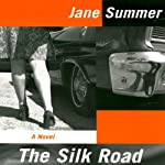 The Silk Road: A Novel | Jane Summer