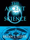 img - for The Ascent of Science by Silver Brian L. (2000-04-06) Paperback book / textbook / text book