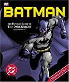 Batman: The Ultimate Guide to the Dark Knight (1405308230) by Beatty, Scott