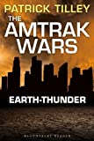 The Amtrak Wars: Earth-Thunder: The Talisman Prophecies 6 (Amtrak Wars series)