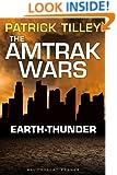 The Amtrak Wars: Earth-Thunder: The Talisman Prophecies 6 (Amtrak Wars series)