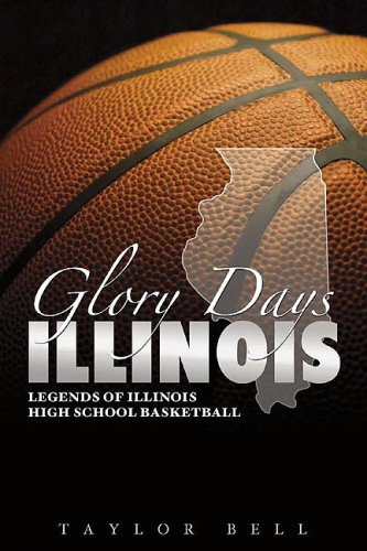 Glory Days: Legends of Illinois High School Basketball